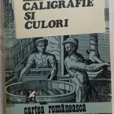 PETRE STOICA - CALIGRAFIE SI CULORI (editia princeps, 1984)