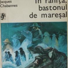 Jacques Chabannes - In ranita, bastonul de maresal - 37859 - Roman