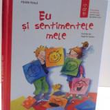 EU SI SENTIMENTELE MELE de HOLDE KREUL, ILUSTRATII de DAGMAR GEISLER, 2017 - Carte de povesti