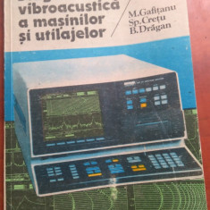 Diagnosticarea Vibroacustica a Masinilor si Utilajelor - M. Gafitanu, Sp. Cretu, Alta editura