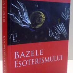 BAZELE ESOTERISMULUI de RUDOLF STEINER, 2017 - Carte ezoterism