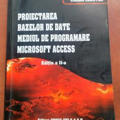 Proiectarea Bazelor de Date. Mediul de Programare Microsoft Access - C. Carstea - Carte baze de date