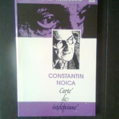 Constantin Noica - Carte de intelepciune (Editura Humanitas, 1993)