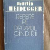 Repere pe drumul gandirii - Martin Heidegger - Filosofie