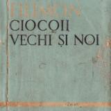 CIOCOII VECHI SI NOI de NICOLAE FILIMON VOLUMUL 2 - Roman