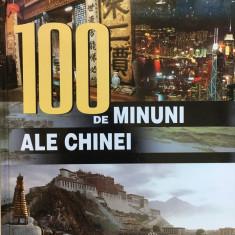 100 DE MINUNI ALE CHINEI - Carte de calatorie
