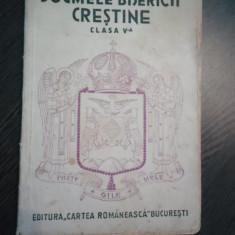 DOGMELE BISERICII CRESTINE - P. Partenie - Cartea Romaneasca, 1935, 127 p. - Carti ortodoxe