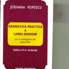 Stefania Popescu - Gramatica practica a limbii romane - Culegere Romana