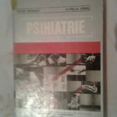 Psihiatrie - Petre Branzei; Aurelia Sirbu (Edit. Didactica si Pedagogica, 1981) - Carte stiinta psihiatrie