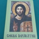 CHEILE ÎMPĂRĂȚIEI /PĂRINTELE CALISTRAT/ 2015 - Carti Crestinism