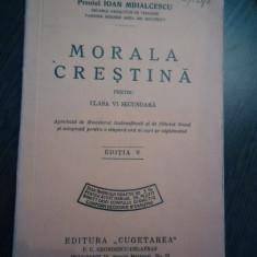 MORALA CRESTINA - Ioan Mihalcescu - Editura Cugetarea,  1936, 176 p.