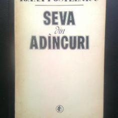 Ioana Postelnicu - Seva din adincuri (Editura Minerva, 1985)