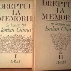 Dreptul la memorie in lectura lui Iordan Chimet vol. I + vol. II (Dacia, 1992)