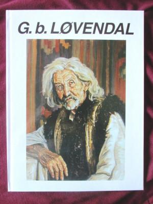 """""""G. b. LOVENDAL (1897 - 1964)"""", Coord. Corina Firuta si Cori Simona Ion, 2000 foto"""