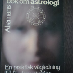ALLEMANS BOK OM ASTROLOGI * En Praktisk Vagledning for den Vetgirige - S. Geddis - Carte astrologie