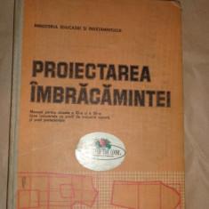 Proiectarea imbracamintei ( croitorie / tipare ) 132pag/an 1988- Ghe. Ciontea - Carte design vestimentar