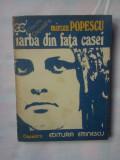 (C342) MIRCEA POPESCU - IARBA DIN FATA CASEI