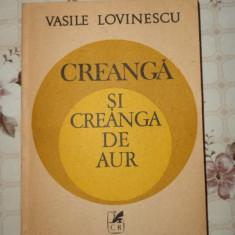 Creanga si creanga de aur 407pagini- Vasile Lovinescu - Carte Filosofie