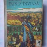 (C342) MICHEL ZEVACO - FAUSTA INVINSA - Roman istoric