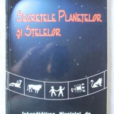 SECRETELE PLANETELOR SI STELELOR. Imbunatatirea nivelului de viata cu astrologie - Carte astrologie