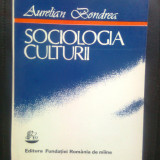 Aurelian Bondrea - Sociologia culturii (Edit. Fundatiei Romania de miine, 1993) - Carte Sociologie