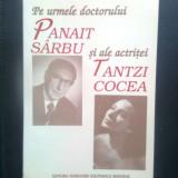 Mircea Handoca - Pe urmele doctorului Panait Sarbu si ale actritei Tantzi Cocea