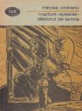 MARTORII. EPISTOLE. TAIETORUL DE LEMNE de MIRCEA CIOBANU