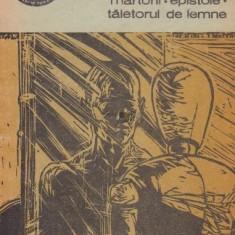 MARTORII. EPISTOLE. TAIETORUL DE LEMNE de MIRCEA CIOBANU - Roman