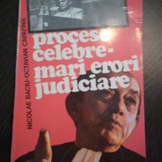 PROCESE CELEBRE * Mari Erori Judiciare - N. Baciu, O. Capatina - 1994, 220 p.