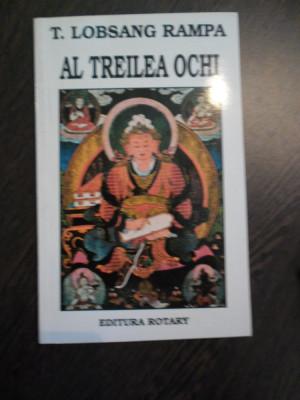AL TREILEA OCHI  - T. Lobsang Rampa  - Editura Rotary, 1995, 223 p. foto