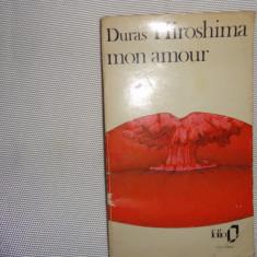 Hiroshima mon amour-Marguerite Duras, carte in limba franceza - Carte in franceza