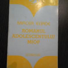 ROMANUL ADOLESCENTULUI MIOP - Mircea Eliade - Editura Garamond, 159 p.