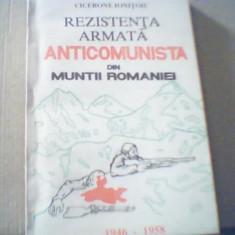 Cicerone Ionitoiu- REZISTENTA ARMATA ANTICOMUNISTA DIN MUNTII ROMANIEI/1946-1958 - Istorie
