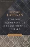 Teologie, hermeneutica si transformare sociala de Bernard Lategan, Curtea Veche