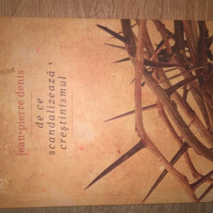 Jean-Pierre Denis - De ce scandalizeaza crestinismul (Editura Nemira, 2012)
