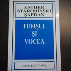 TUFISUL SI VOCEA - Esther Starobinski Safran - Editura Hasefer, 2003, 263 p. - Filosofie