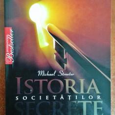 Istoria societatilor secrete (Opus Dei, Francmasonerie etc.) - Michael Streeter - Carte masonerie