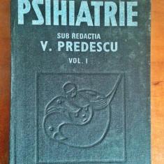 Psihiatrie (Vol I) - V. Predescu (Editura Medicala, 1989) - Carte Psihiatrie
