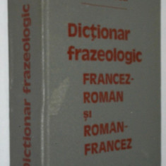 Dictionar frazeologic - francez roman si roman francez