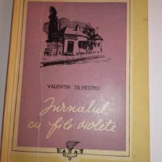 VALENTIN SILVESTRU(dedicatie/ semnatura) JURNALUL CU FILE VIOLETE , ed.princeps