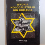 ISTORIA HOLOCAUSTULUI DIN ROMANIA de TESU SOLOMOVICI, 2005 - Istorie