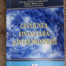 GESTIUNEA FINANCIARA A INTREPRINDERII -SIGHICEA VASILESCU ,BERCEANU