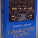 OPERA ROMANTICA FRANCEZA de ALEXANDRU EMANOIL, 2010