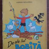 De-ale lui Bobita - Adrian Niculescu (banda desenata) / R7P1F - Carte de povesti