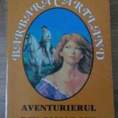 Aventurierul Din Camargue - Barbara Cartland, 398374 - Roman dragoste
