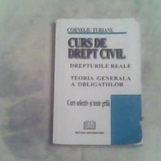 Curs de drept civil-drepturi reale-teoria generala a obligatiilor-C.Turianu - Carte Drept civil