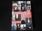 L'ambassadeurs de Dieu - C. Pigozzi, Editura Desclee de Brouwer, 2007, 315 pag
