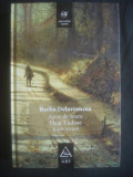 BARBU DELAVRANCEA - APUS DE SOARE * HAGI TUDOSE SI ALTE SCRIERI, Alta editura