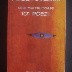 MIRCEA DINESCU - CELE MAI FRUMOASE 101 POEZII - Carte poezie