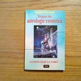 TRATAT DE ASTROLOGIE EZOTERICA - Robert Ambelain - Antet, 2005, 215 p. - Carte ezoterism